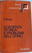 FRANCO BOSIO COSCIENZA STORICA E PROBLEMA DELL'UOMO ARMANDO 1974