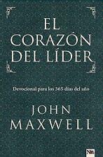 El Corazón del Líder : Devocíonal para los 365 Días del Año by John Maxwell...