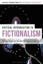 A Critical Introduction to Fictionalism by Jonathan McKeown-Green 9781472512888