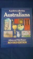 A GUIDE TO COLLECTING AUSTRALIANA Juliana and Toby Hooper