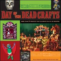 Day of the Dead Crafts: More than 24 Projects that Celebrate Dia de-ExLibrary