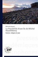 La Possibilite d'une Ile de Michel Houellebecq by Zaparart Maria Julia (2014,...