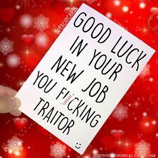 Leaving Card Coworker Card Good Luck New Job F*cking Traitor Congrats Joke PC284