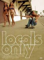 Locals Only: Skateboarding in California 1975-1978 by Hugh Holland (English) Har