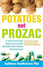 Potatoes Not Prozac: How To Control Depression, Food Cravings And Weight Gain b…