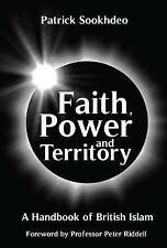 Faith, Power and Territory: A Handbook of British Islam by Patrick Sookhdeo