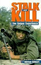 Stalk and Kill: The Thrill and Danger of the Sniper Experience (Paperback or Sof