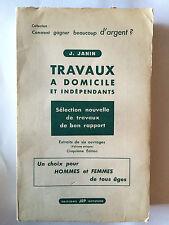 TRAVAUX A DOMICILE ET INDEPENDANTS 1962 JANIN COMMENT GAGNER BEAUCOUP D'ARGENT