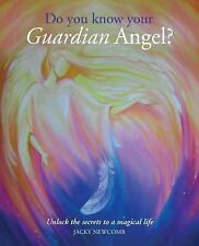Do You Know Your Guardian Angel?: Unlock the Secrets to a Magical Life, Newcomb,