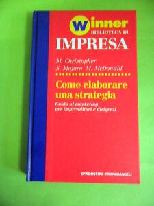 COME ELABORARE UNA STRATEGIA.GUIDA AL MARKETING.DE AGOSTINI-FRANCO ANGELI.1994