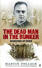 The Dead Man in the Bunker: Discovering My Father, New, William Hobson, Pollack,