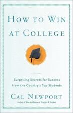 How to Win at College: Simple Rules for Success from Star Students (Paperback or