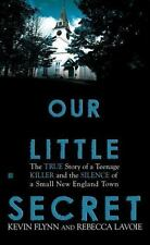 Our Little Secret: The True Story of a Teenager Killer and the Silence-ExLibrary