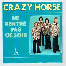 """CRAZY HORSE vinyl 45T 7"""" NE RENTRE PAS CE SOIR  -PAS LA PEINE -AZ 29008 F Reduit"""
