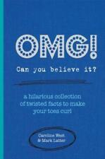 OMG! Can You Believe It?: A Hilarious Collection of Twisted Facts to Make Your