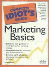 C I G: To Marketing Basics: Complete Idiot's Guide (Complete Idiot's Guides),Sa