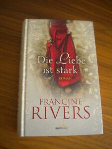 Die Liebe ist stark von Francine Rivers Roman Belletristik