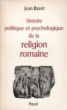 HISTOIRE POLITIQUE ET PSYCHOLOGIQUE DE LA RELIGION ROMAINE PAR JEAN BAYET PAYOT