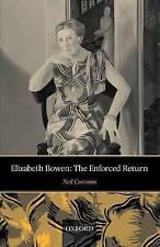Elizabeth Bowen: The Enforced Return by Neil Corcoran (Paperback, 2008)