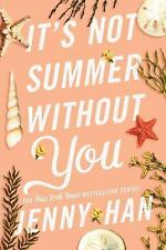 The Summer I Turned Pretty: It's Not Summer Without You by Jenny Han (2011,...