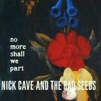 NICK & THE BAD SEEDS CAVE - NO MORE SHALL WE PART  CD NEU