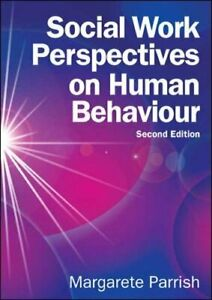 Social Work Perspectives on Human Behaviour, Parrish 9780335262847 New..
