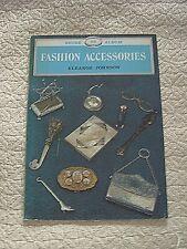 FASHION ACCESSORIES - ELEANOR JOHNSON - SHIRE ALBUM 58 - (1980) 1986 REPRINT