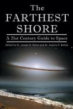 The Farthest Shore: A 21st Century Guide to Space (Apogee Books Space-ExLibrary