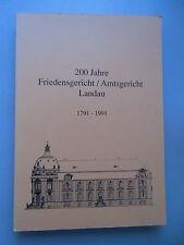 200 Jahre Friedensgericht / Amtsgericht Landau 1791-1991 Pfalz