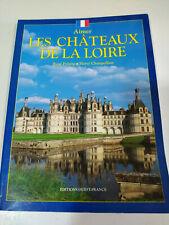 Les Chateaux de The Loire - Aimer Rene Polette Book Francais 1996