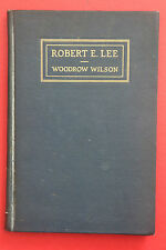 *RARE 1st EDITION* ROBERT E. LEE: AN INTERPRETATION by Woodrow Wilson (HC, 1924)