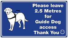 GUIDE DOG  STICKER (Please leave 2.5 metres for guide dog ) x1