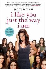 I Like You Just the Way I Am: Stories About Me and Some Other People, Mollen, Je