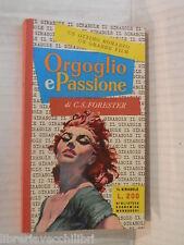 ORGOGLIO E PASSIONE C S Forester Cesare Salmaggi Mondadori 1957 romanzo libro di