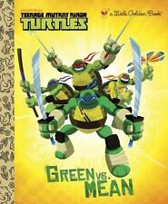Little Golden Book Nickelodeon Teenage Mutant Ninja Turtles Green Vs. Mean