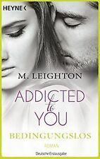 Bedingungslos: Addicted to You 3 - Roman von Leighton, M. | Buch | Zustand gut