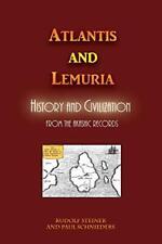 Atlantis and Lemuria: History and Civilization, Steiner, Rudolf 9781609423407,,