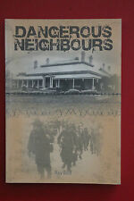 *SIGNED COPY* DANGEROUS NEIGHBOURS by Ray Bird; Foreign Ownership (PB, 2011)