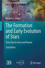 The Formation And Early Evolution Of Stars: From Dust To Stars And Planets (a...
