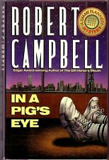 IN A PIG'S EYE (Robert Campbell/1st US/Jim Flannery)