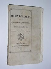M. ROISARD - LE CHEMIN DE CROIX AVEC LES PRATIQUES DE CETTE DÉVOTION - 1841