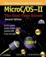 NEW MicroC OS II: The Real Time Kernel (With CD-ROM) by Jean J. Labrosse