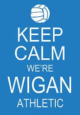 Art Poster - Keep Calm We're Wigan Athletic Football  A3 Print