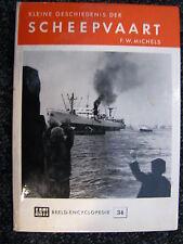 Arti Book Kleine Geschiedenis der Scheepvaart F.W. Michels (Nederlands) #34