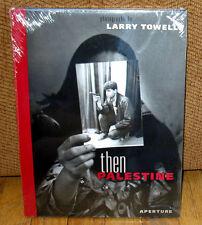 NEW Sealed Larry Towell Then Palestine Israel Arab Israeli Conflict Magnum HC DJ