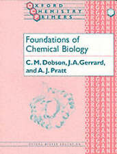 Foundations of Chemical Biology by Dobson, C. M. (Inorganic Chemistry Laboratory