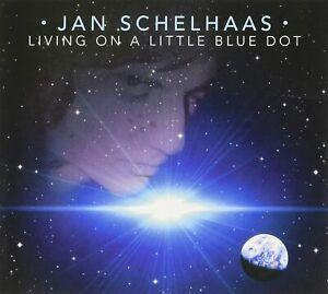 JAN SCHELHAAS Livin On A Little Blue Dot (2021) 12-track CD album NEW/SEALED