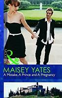A Mistake, a Prince and a Pregnancy by Yates, Maisey