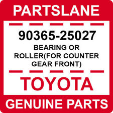 90365-25027 Toyota OEM Genuine BEARING OR ROLLER(FOR COUNTER GEAR FRONT)