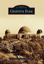 Griffith Park by Marc Wanamaker and E. J. Stephens (2011, Paperback)